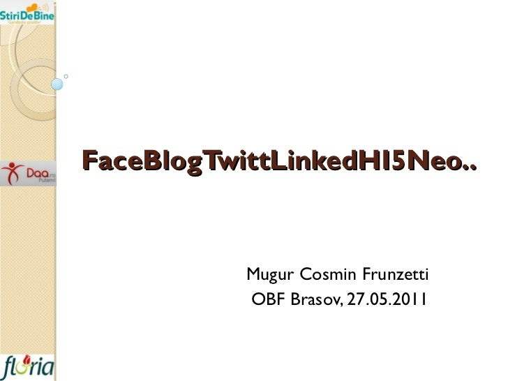FaceBlogTwittLinkedHI5Neo.. Mugur Cosmin Frunzetti OBF Brasov, 27.05.2011