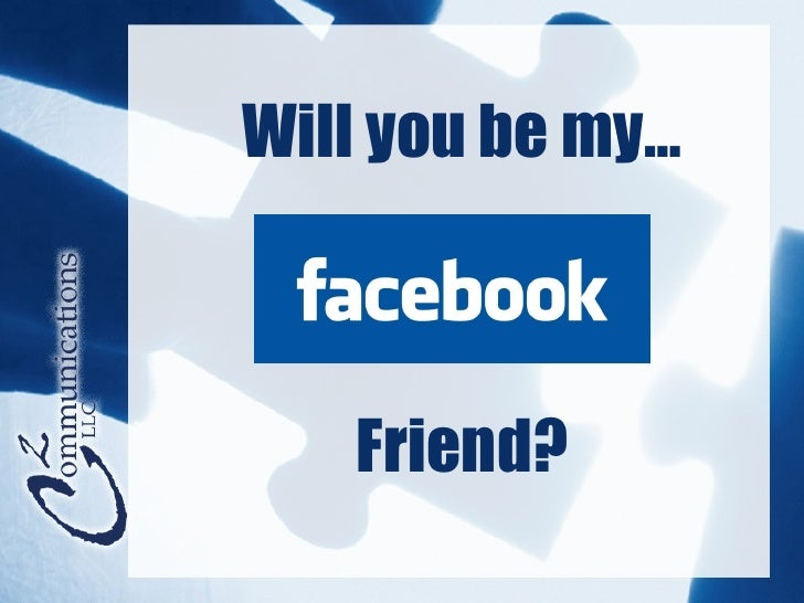 Will you be my… Friend?