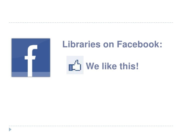 Libraries on Facebook:<br />We like this! <br />