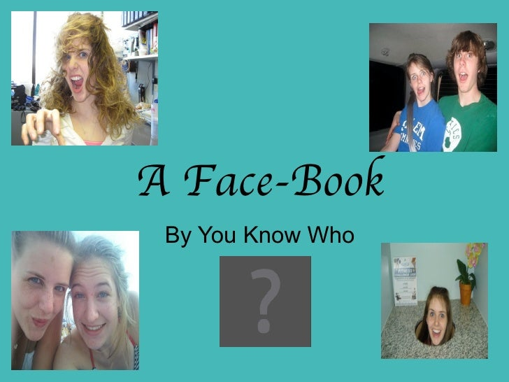 A Face-Book By You Know Who