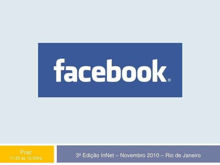 3ª Edição InNet – Novembro 2010 – Rio de Janeiro  Post 11:30 às 12:30hs
