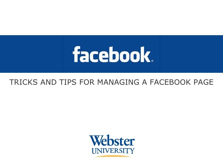 TRICKS AND TIPS FOR MANAGING A FACEBOOK PAGE
