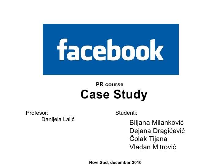 Biljana Milanković Dejana Dragićević Čolak Tijana Vladan Mitrović Case Study Novi Sad, decembar 2010 Studenti: Profesor:  ...