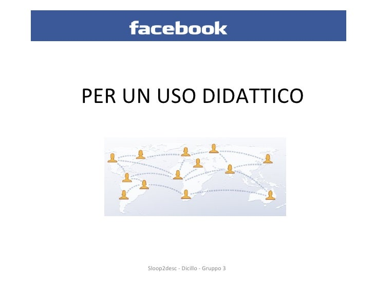 PER UN USO DIDATTICO Sloop2desc - Dicillo - Gruppo 3