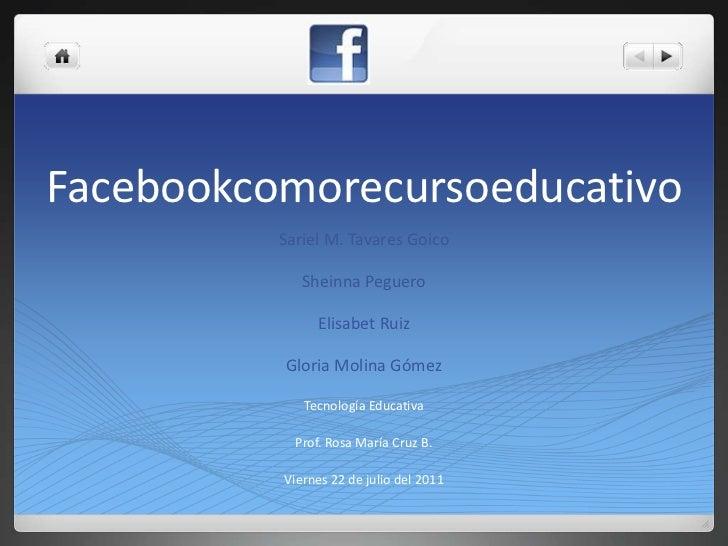 Facebookcomorecursoeducativo<br />Sariel M. Tavares Goico<br />Sheinna Peguero<br />Elisabet Ruiz<br />Gloria Molina Gómez...