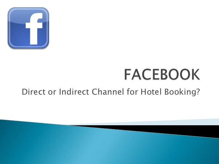 Direct or Indirect Channel for Hotel Booking?
