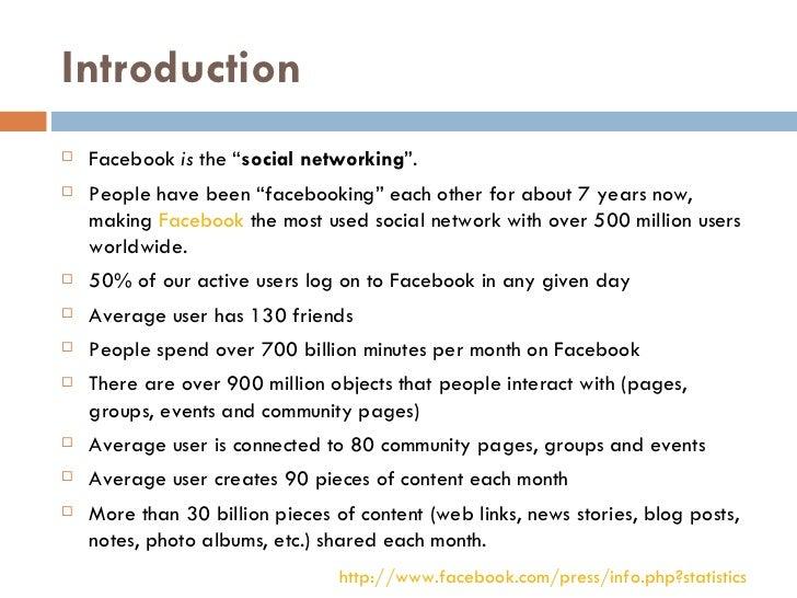 "Introduction <ul><li>Facebook is the "" social networking "".  </li></ul><ul><li>People have been ""facebooking"" each other..."