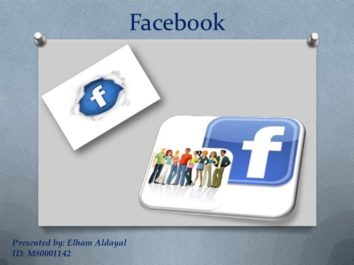 FacebookPresented by: Elham AldayalID: M80001142