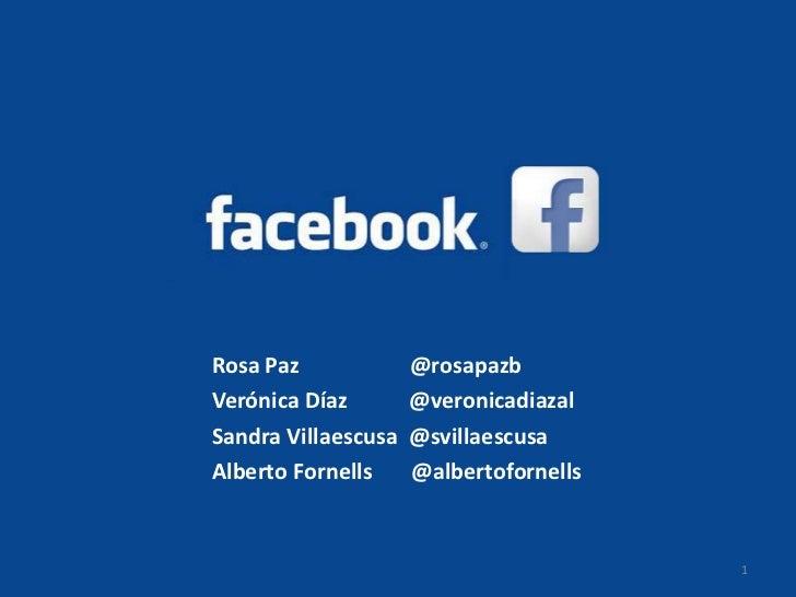 Rosa Paz             @rosapazbVerónica Díaz        @veronicadiazalSandra Villaescusa   @svillaescusaAlberto Fornells     @...