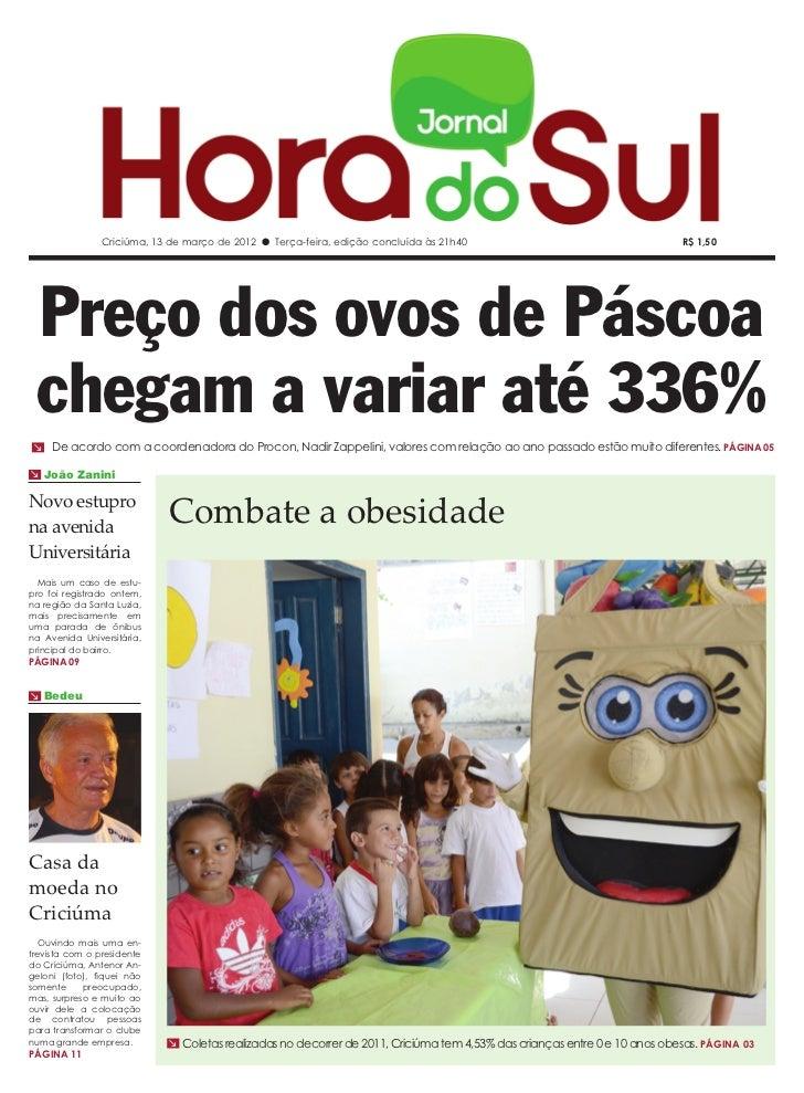 Criciúma, 13 de março de 2012 l Terça-feira, edição concluída às 21h40                                     R$ 1,50 Preço d...