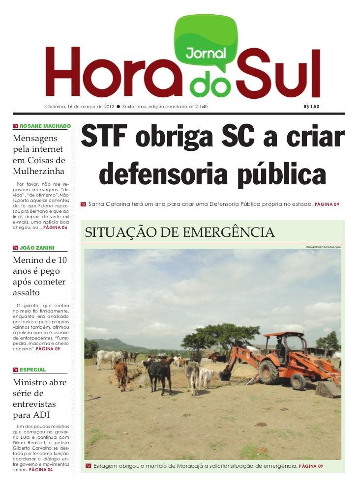 Criciúma, 16 de março de 2012 l Sexta-feira, edição concluída às 21h40                         R$ 1,50                    ...