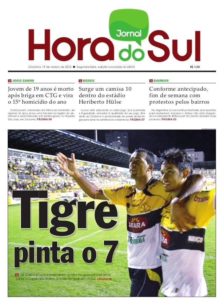 Criciúma, 19 de março de 2012 l Segunda-feira, edição concluída às 23h10                                                  ...