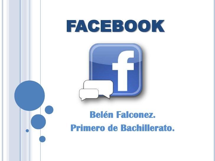 FACEBOOK    Belén Falconez.Primero de Bachillerato.