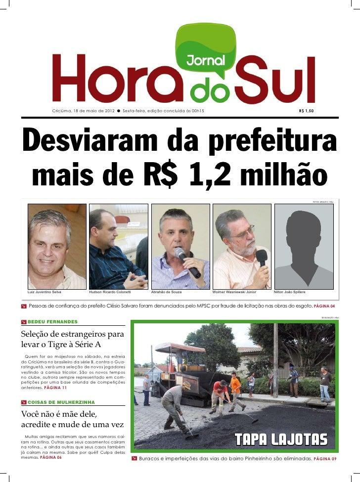 Criciúma, 18 de maio de 2012 l Sexta-feira, edição concluída às 00h15                                               R$ 1,5...