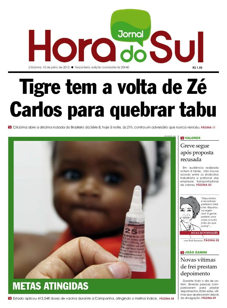 Criciúma, 10 de julho de 2012 l Terça-feira, edição concluída às 20h40                                           R$ 1,50  ...