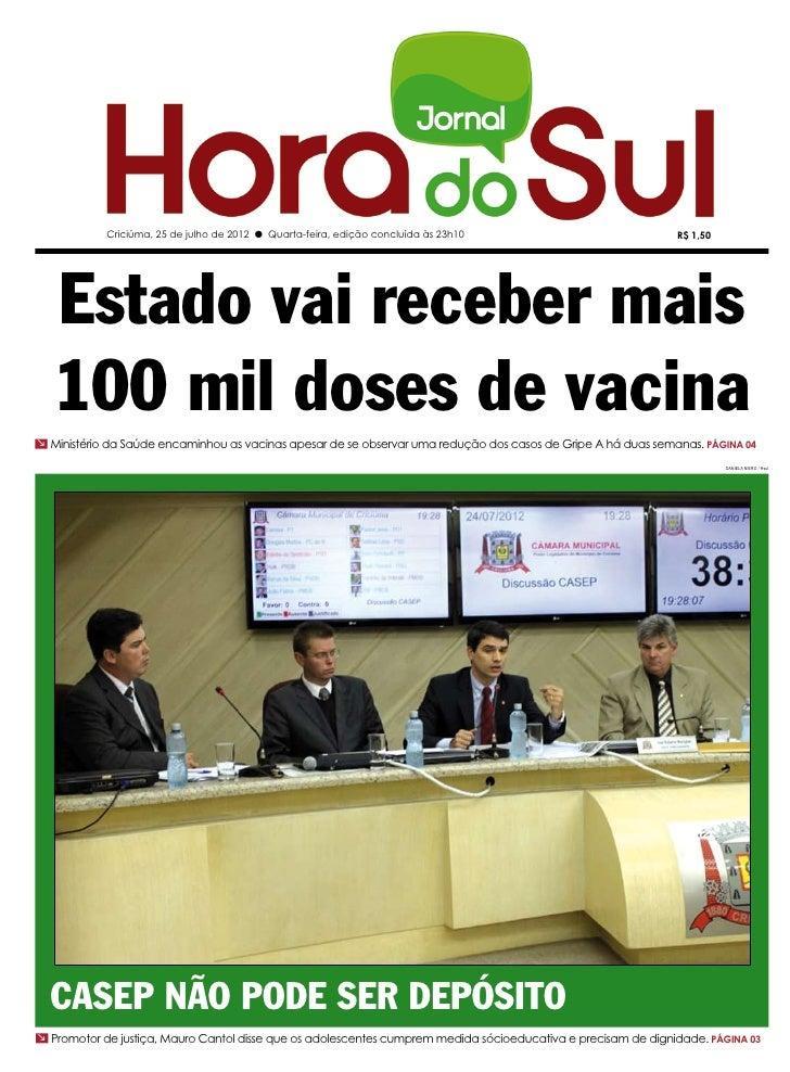 Criciúma, 25 de julho de 2012 l Quarta-feira, edição concluída às 23h10                            R$ 1,50  Estado vai rec...