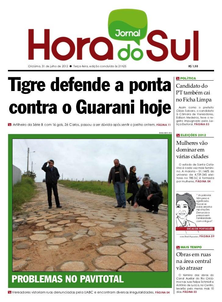 Criciúma, 31 de julho de 2012 l Terça-feira, edição concluída às 21h25                                               R$ 1,...