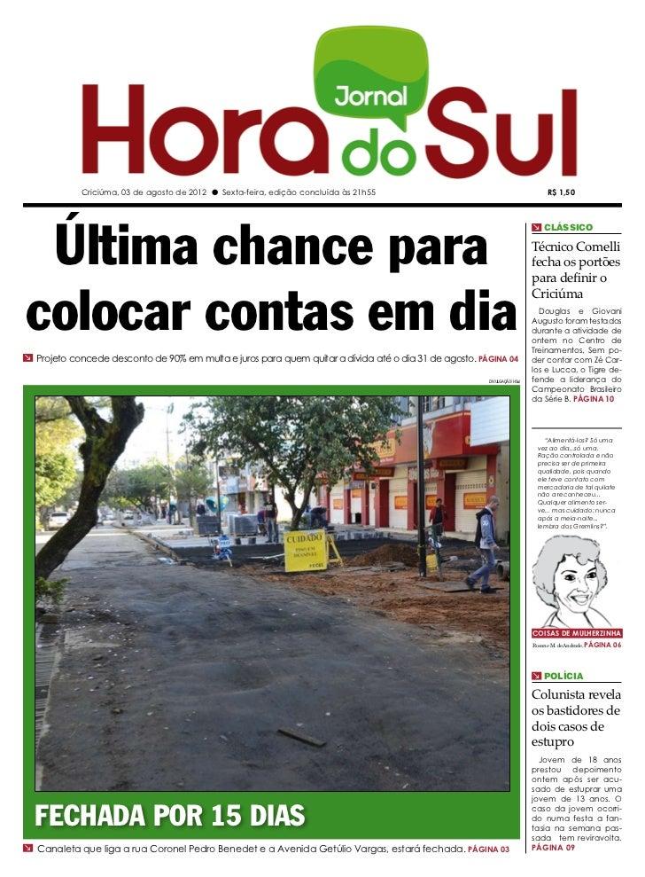 Criciúma, 03 de agosto de 2012 l Sexta-feira, edição concluída às 21h55                                            R$ 1,50...
