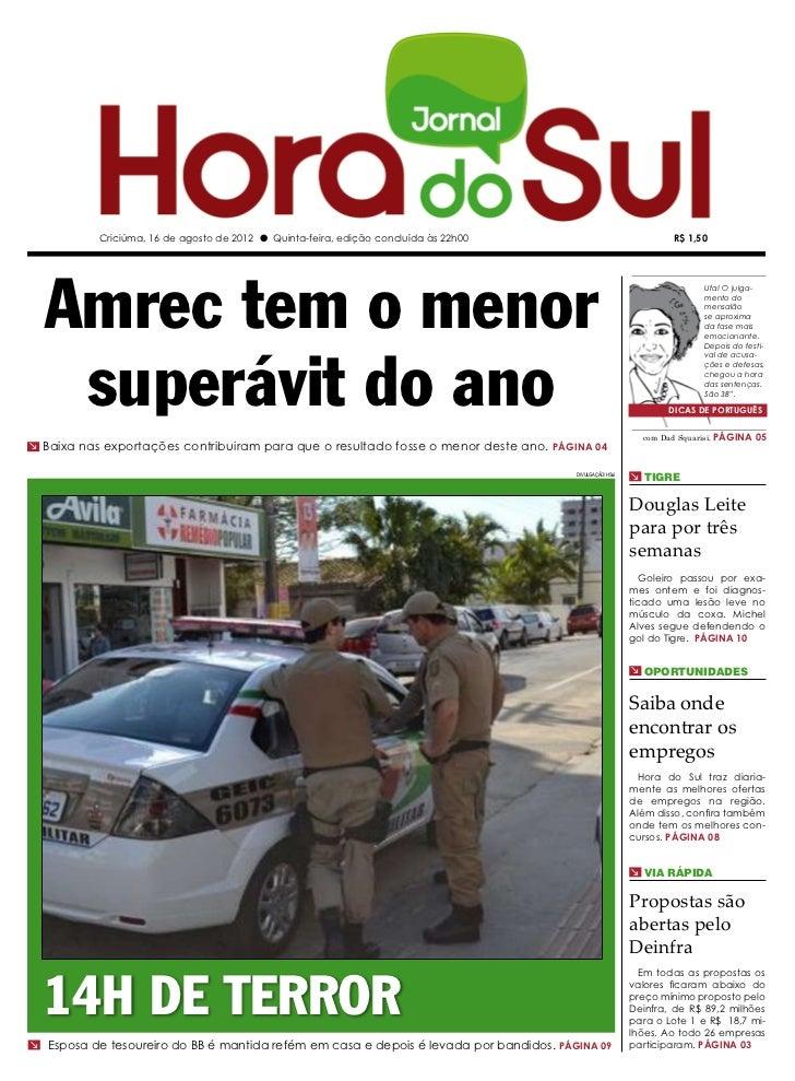 Criciúma, 16 de agosto de 2012 l Quinta-feira, edição concluída às 22h00                                R$ 1,50  Amrec tem...