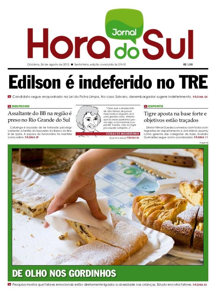 Criciúma, 24 de agosto de 2012 l Sexta-feira, edição concluída às 21h10                                                   ...