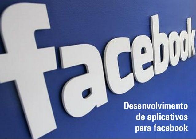 Desenvolvimento   de aplicativos  para facebook