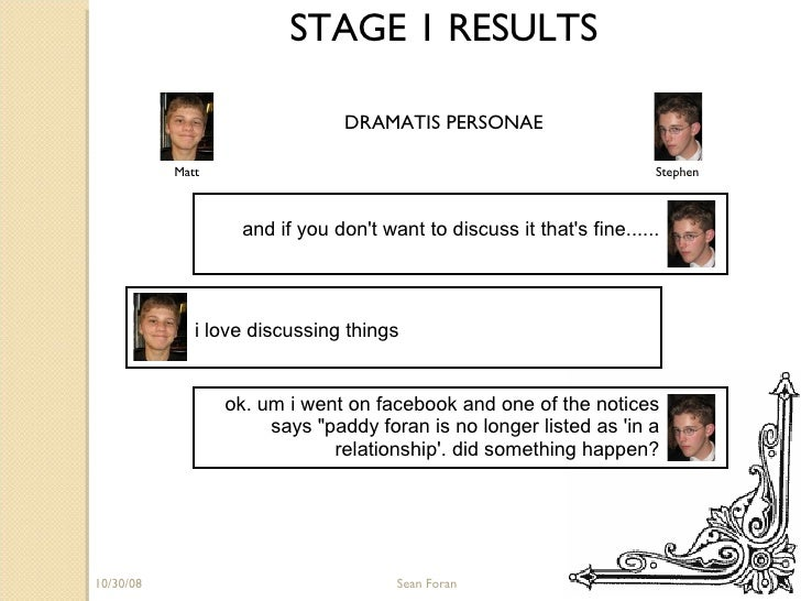 06/05/09 Sean Foran STAGE 1 RESULTS DRAMATIS PERSONAE Matt Stephen and if you don't want to discuss it that's fine...... i...
