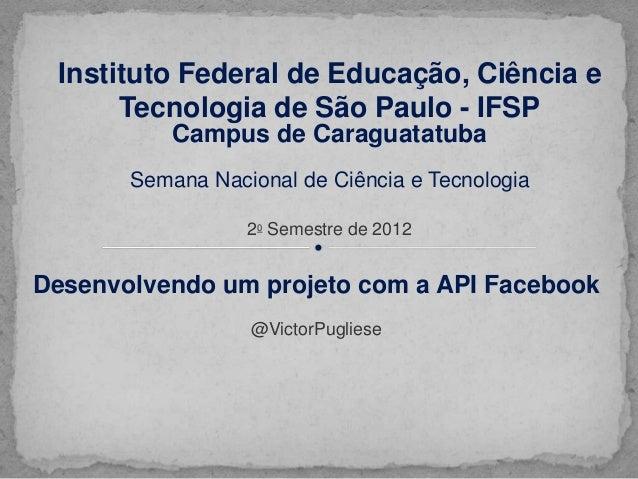 Instituto Federal de Educação, Ciência e      Tecnologia de São Paulo - IFSP           Campus de Caraguatatuba       Seman...