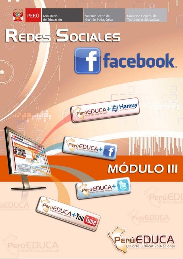 PerúEduca en Facebook¿Qué es Facebook?Facebook es la red social con mayor crecimiento en los últimos tiempos y la primera ...