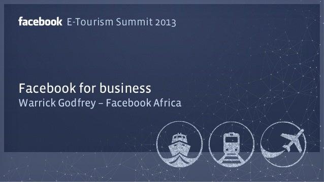 Warrick Godfrey – Facebook Africa Facebook for business E-Tourism Summit 2013