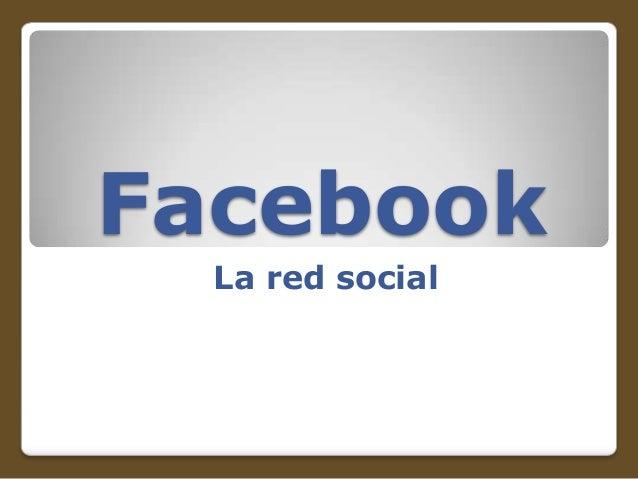 Facebook La red social