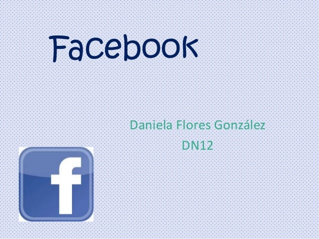 Facebook Daniela Flores González DN12