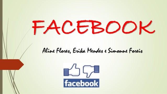 FACEBOOK  Aline Flores, Erika Mendes e Simonne Foreis