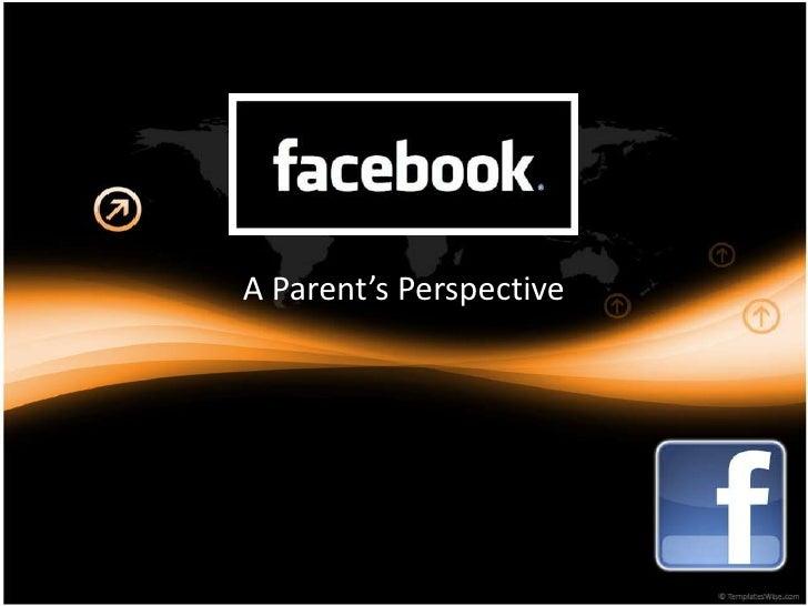 A Parent's Perspective<br />