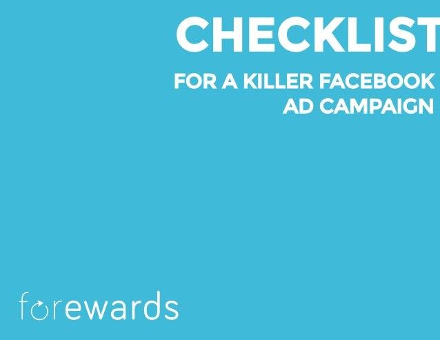 CHECKLIST FOR A KILLER FACEBOOK AD CAMPAIGN f rewards