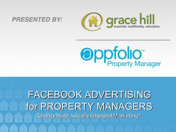 FACEBOOK ADVERTISINGfor PROPERTY MANAGERS Charity Hisle, Socially Engaged Marketing®
