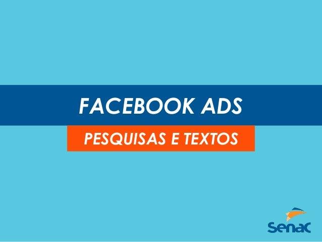 FACEBOOK ADS PESQUISAS E TEXTOS