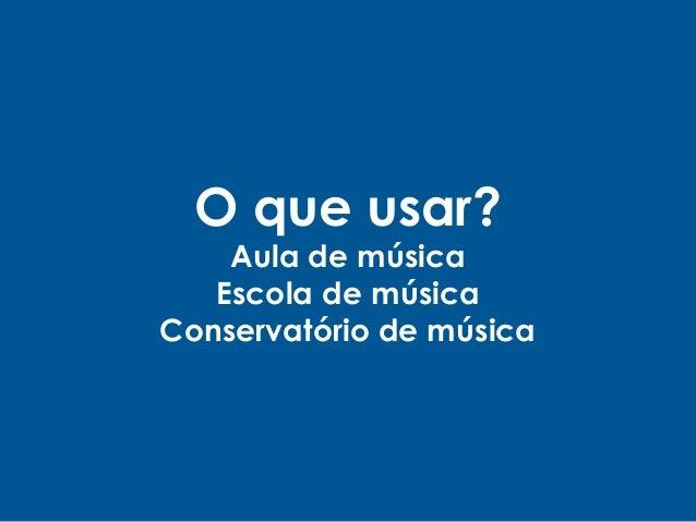 O que usar? Aula de música Escola de música Conservatório de música