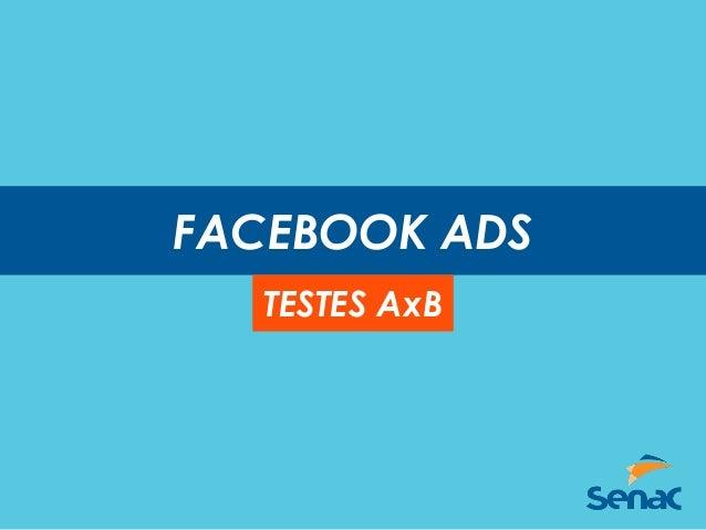 FACEBOOK ADS TESTES AxB