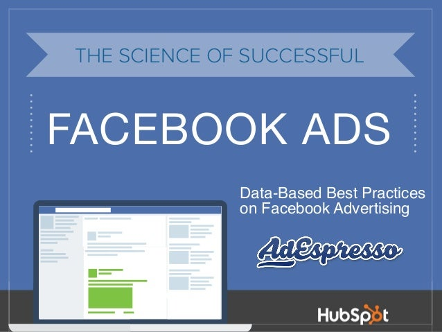 1 The Most Popular Type of Ad2 FACEBOOK ADS THE SCIENCE OF SUCCESSFUL Data-Based Best Practices on Facebook Advertising