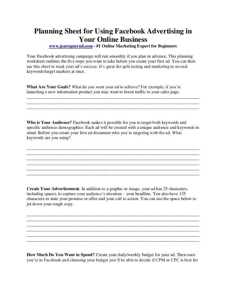 Planning Sheet for Using Facebook Advertising in                 Your Online Business            www.jonrognerud.com - #1 ...