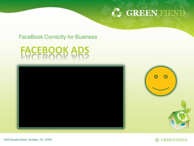GREEN FIEND            FaceBook Correctly for Business             FACEBOOK ADS1234 Sample Street, Anytown, St. 12345     ...