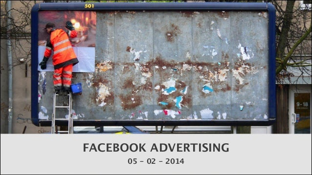 FACEBOOK ADVERTISING 05 - 02 - 2014
