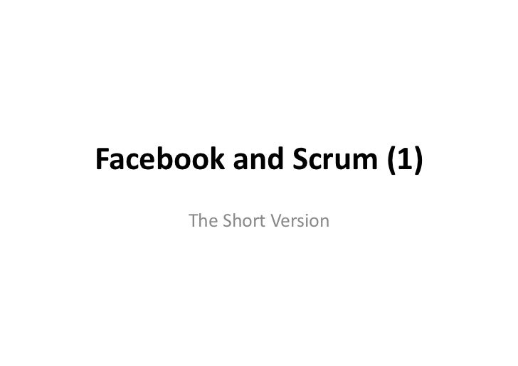 Facebook and Scrum (1)          The Short Version