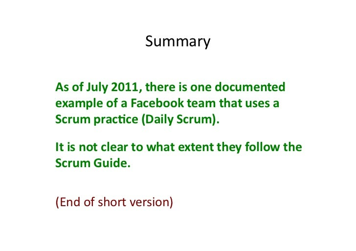 Summary As of July 2011, there is one documented example of a Facebook team that uses a ...