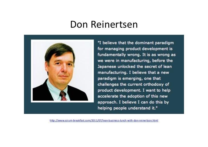 Don Reinertsen h/p://www.scrum-‐breakfast.com/2011/07/lean-‐business-‐lunch-‐with-‐don-‐reinertson.html