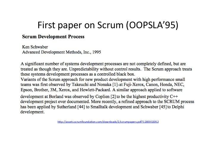 First paper on Scrum (OOPSLA'95)       h/p://assets.scrumfoundaaon.com/downloads/2/scrumpapers.pdf?1285932052 ...
