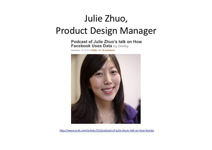 Julie Zhuo, Product Design Manager  h/p://www.zurb.com/aracle/515/podcast-‐of-‐julie-‐zhuos-‐talk-‐on-‐how...