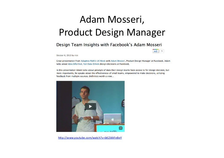 Adam Mosseri,  Product Design Manager h/p://www.youtube.com/watch?v=bKZiXAFeBeY