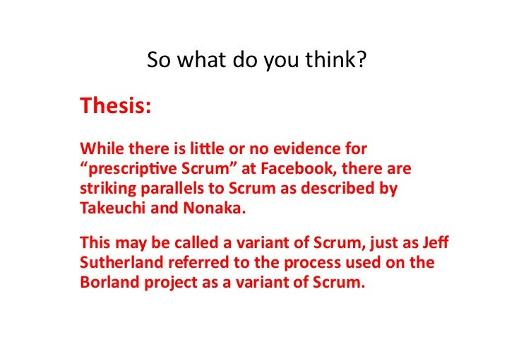 """So what do you think? Thesis:  While there is lile or no evidence for """"prescripMve Scrum""""..."""