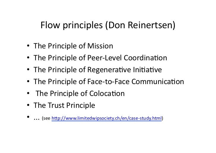 Flow principles (Don Reinertsen) •   The Principle of Mission •   The Principle of Peer-‐Level ...